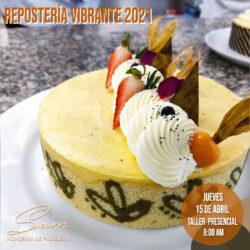 JUEVES 15 DE ABRIL DE 2021 - 8:00 AM: Repostería vibrante 2021- Taller Presencial