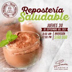JUEVES 30 DE SEPTIEMBRE DE 2021 - 8:00 AM : Repostería Saludable – Taller Presencial