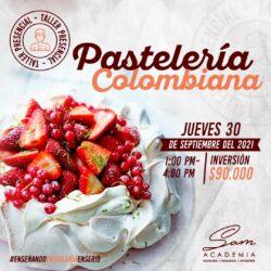 JUEVES 30 DE SEPTIEMBRE DE 2021 - 1:00 PM : Pastelería Colombiana – Taller Presencial